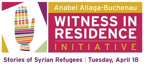 Anabel Aliaga-Buchenau Witness in Residence Initiative- Stories of Syrian Refugees